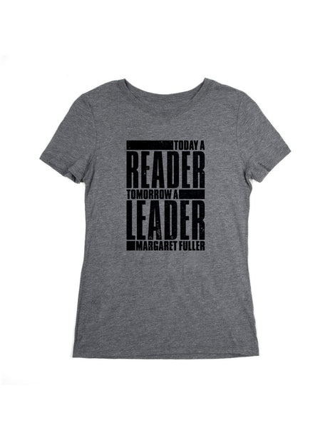 Today a Reader, Tomorrow a Leader (Women's Crew)