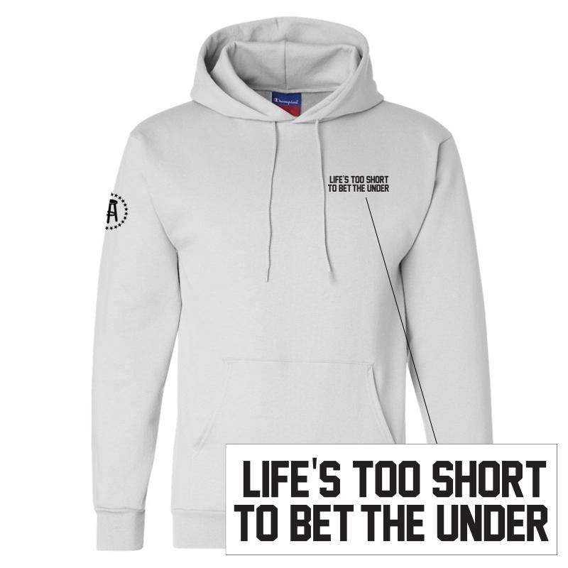 Life's Too Short To Bet The Under LC Hoodie