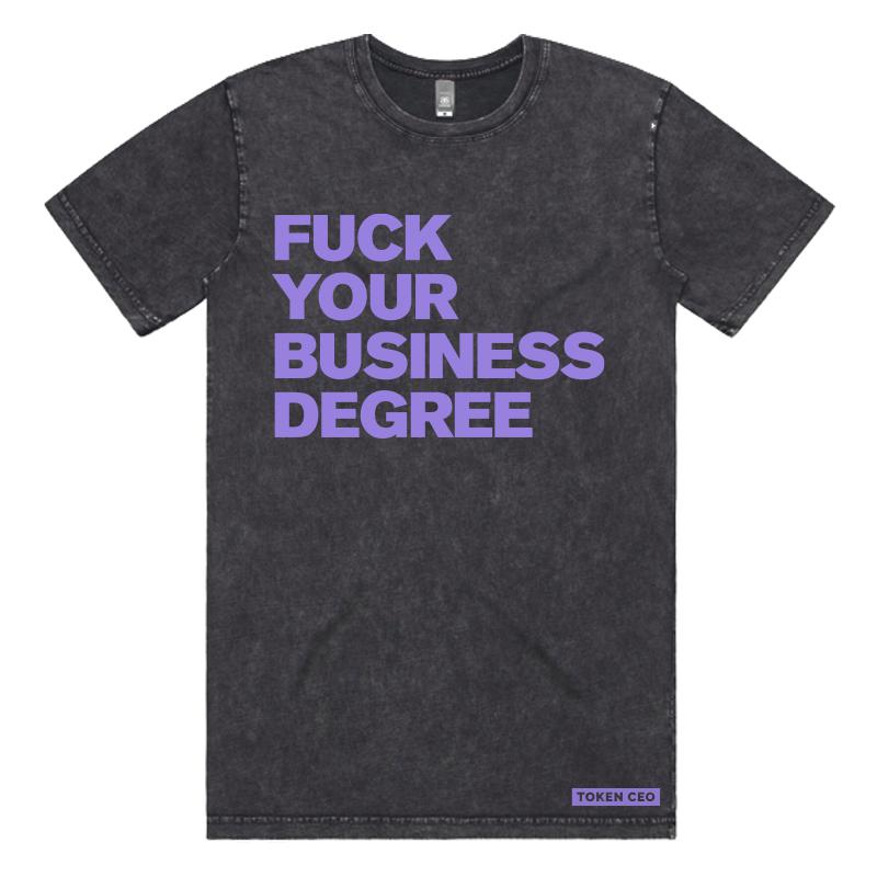 F Your Business Degree Tee