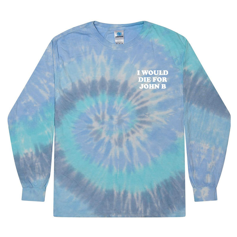 I Would Die For John B Tie Dye Long Sleeve Tee