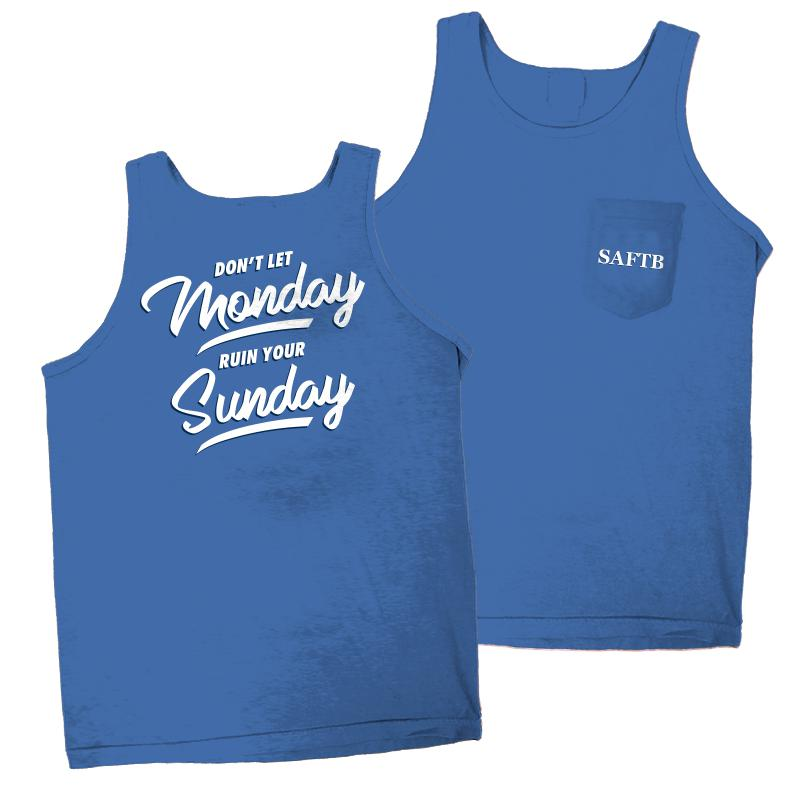 Don't Let Monday Ruin Your Sunday Tank