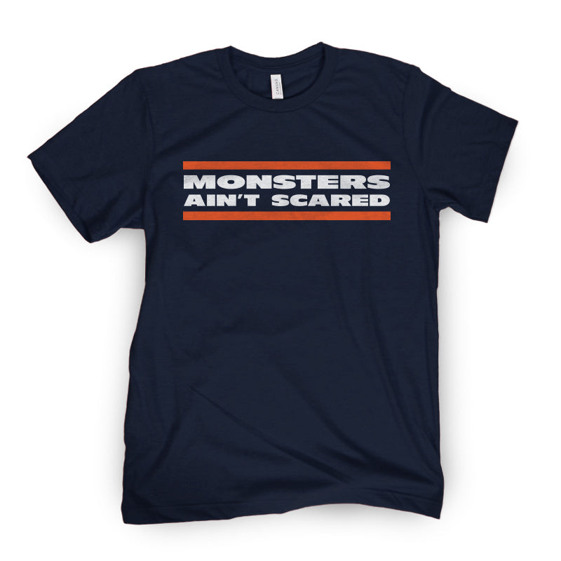 Monsters Ain't Scared Tee