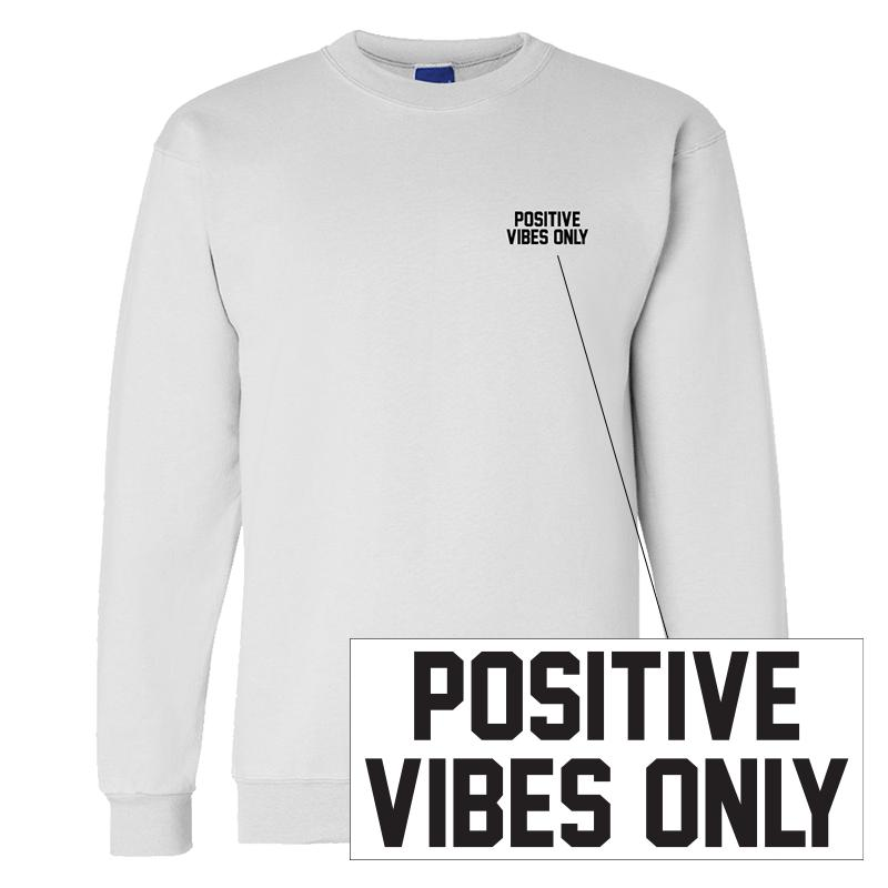 Positive Vibes Only LC Crewneck