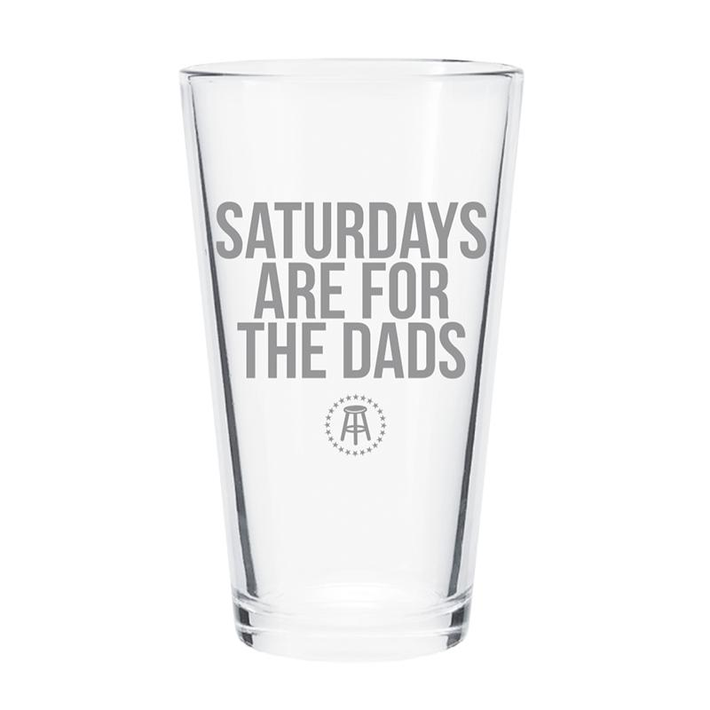 Saturdays Are For The Dads Pint Glass