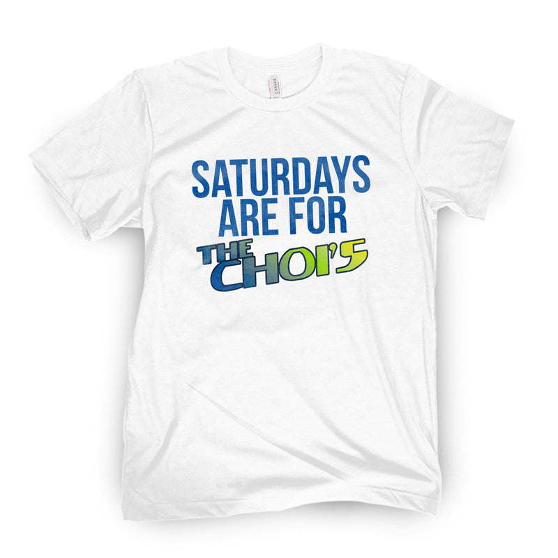 Saturdays Are For The Choi's Tee