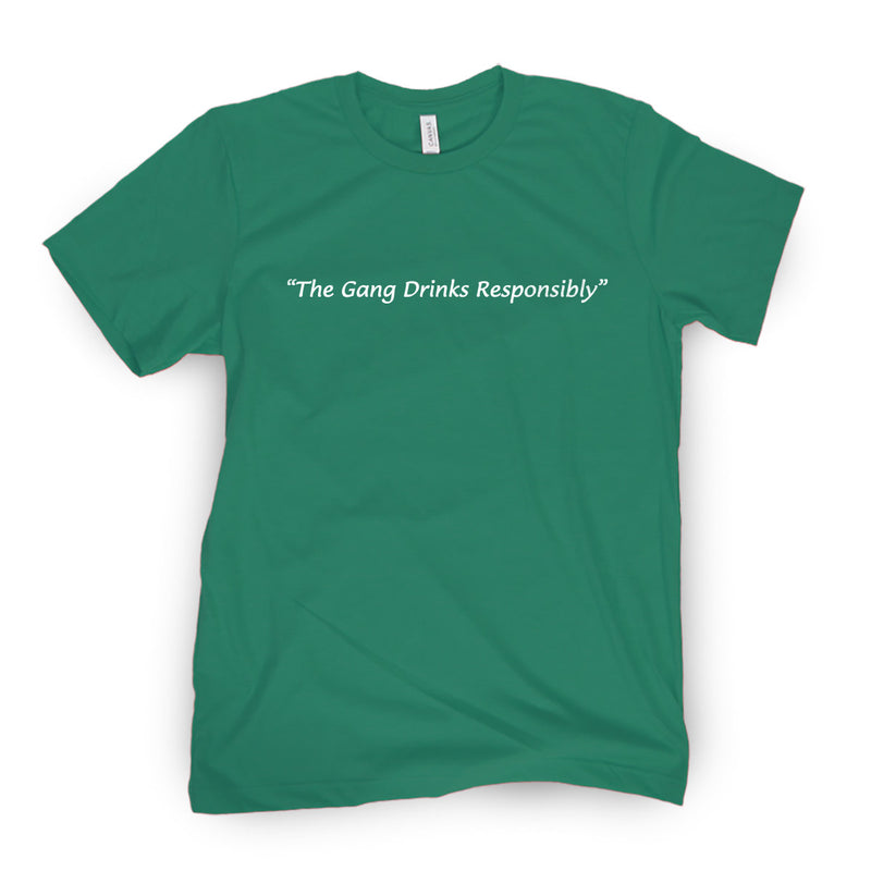 The Gang Drinks Responsibly Tee