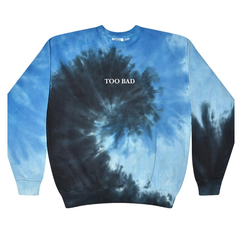 Too Bad Tie Dye Crewneck Sweatshirt