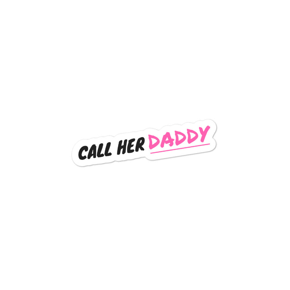 Call Her Daddy Sticker