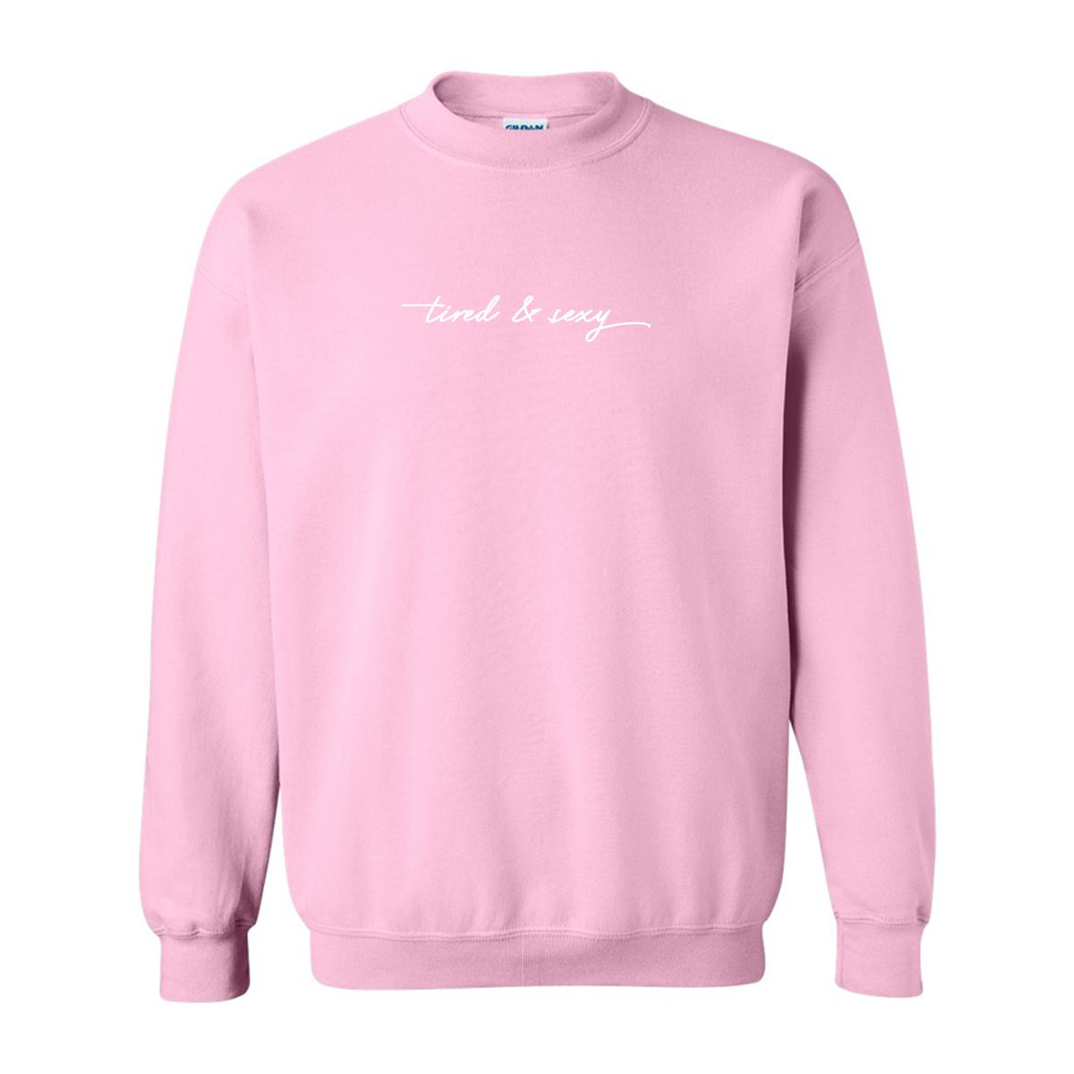 Tired And Sexy Crewneck