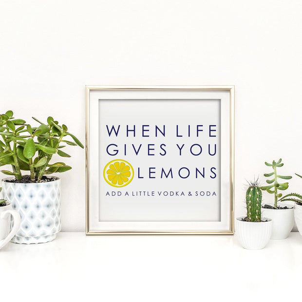 Gallery Prints 12x12 When Life Gives You Lemons Print