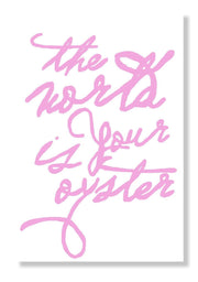 Gallery Prints Light Pink / 5x7 The World Is Your Oyster Handwritten Print