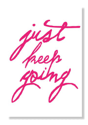 Gallery Prints Pink / 8x10 Just Keep Going