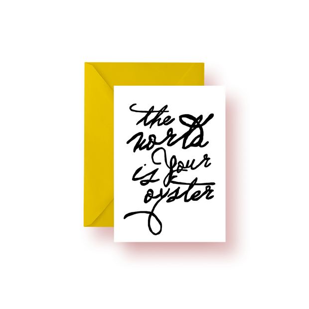 The World is Your Oyster Script Greeting Card