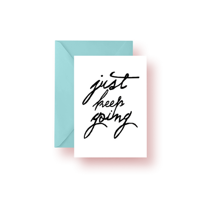 Greeting Card Just Keep Going Script Greeting Card