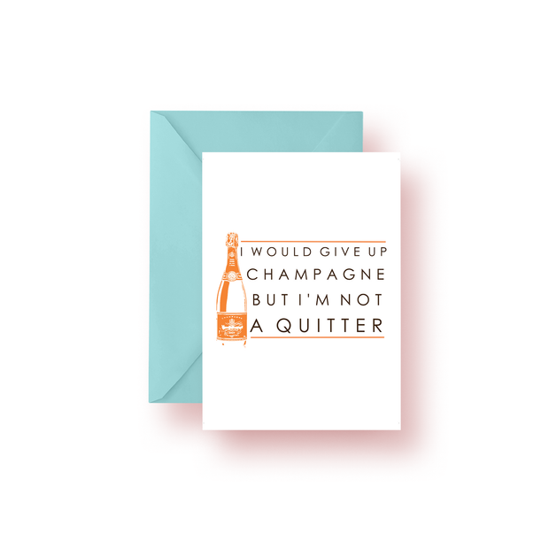 Never Quit Champagne Greeting Card