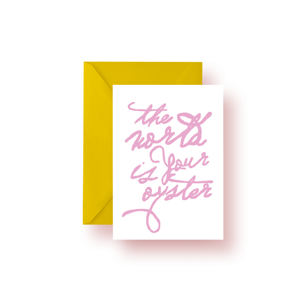 Greeting Card Pink The World is Your Oyster Script Greeting Card