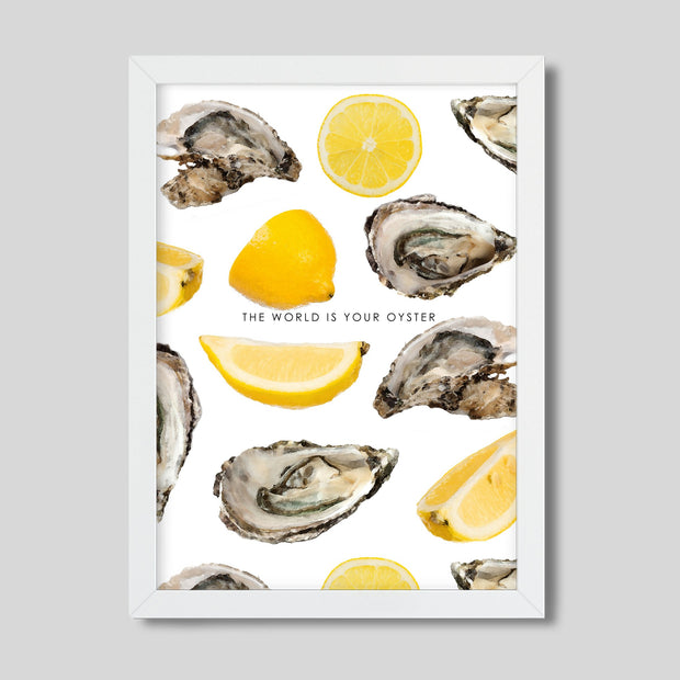 Gallery Prints The World is Your Oyster Print