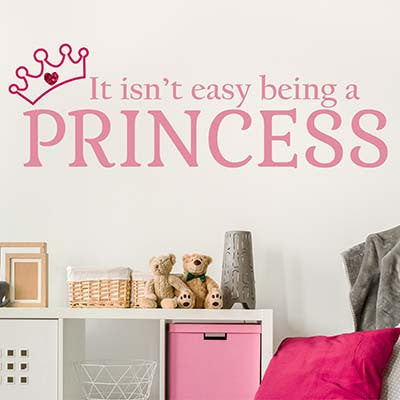 It Isn't Easy Being A Princess Vinyl Wall Decal Sticker - Decor Designs Decals