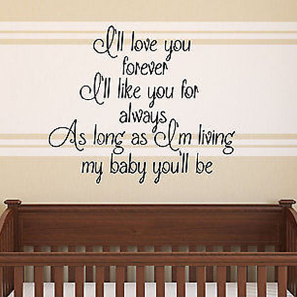 I'll Love You Forever I'll Like You For Always Nursery Vinyl Wall Decal Sticker - Decor Designs Decals