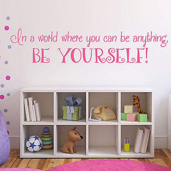 In a World Where You Can Be Anything Quote Vinyl Wall Decal. - Decor Designs Decals