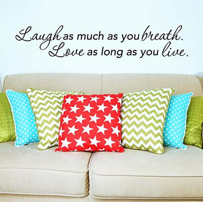 Laugh As Much As You Breath Wall Quote Wall Words Vinyl Wall Decal Sticker - Decor Designs Decals