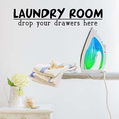 Laundry Room - Drop Your Drawers Here Wall Quote Wall Words Vinyl Wall Decal Sticker - Decor Designs Decals