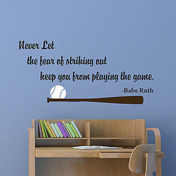 Never Let the Fear of Striking Out...Decal Quote Vinyl Wall Decal Sticker - Decor Designs Decals