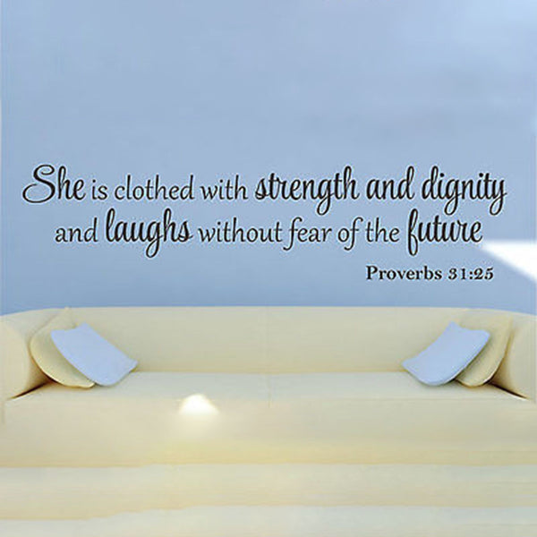 She is Clothed  with Strength and Dignity...Quote Vinyl Wall Decal Sticker - Decor Designs Decals