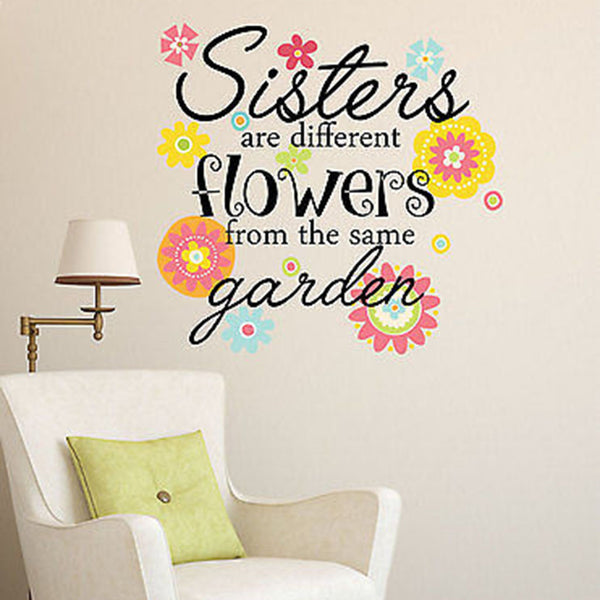 Sisters Are Different Flowers From the Same Garden Vinyl Wall Decal Sticker - Decor Designs Decals