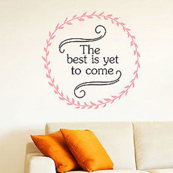 The Best is Yet to Come Wall Decal Quote Vinyl Wall Decal Sticker - Decor Designs Decals