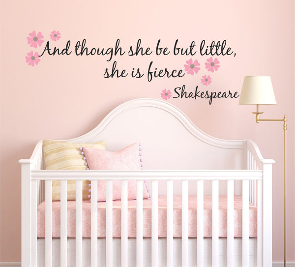She is fierce Wall Decal - Baby Girl Nursery Decal - And though she be but little - Shakespeare quote, girls wall decals, nursery quotes - Decor Designs Decals - 1