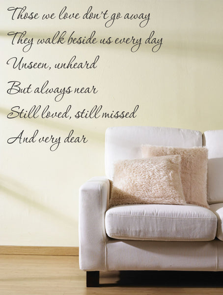 Those We Love Don't Go Away Quote Vinyl Wall Decal Sticker - Decor Designs Decals - 1