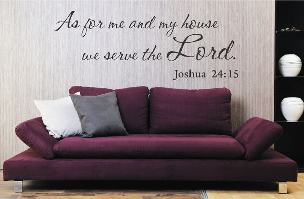 As For Me And My House We Serve The Lord Joshua 24:15 Quote Vinyl Wall Decal Sticker - Decor Designs Decals - 1