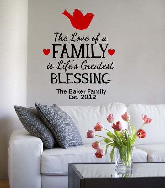 The Love Of A Family Is Life's Greatest Blessing Personalized Custom Name Quote - Decor Designs Decals - 1