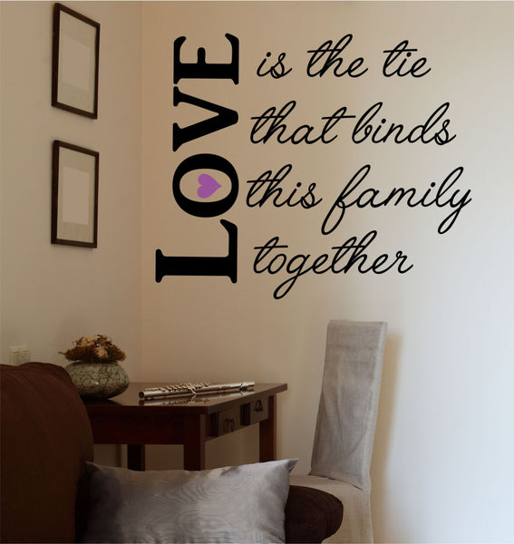 Love Is The Tie That Binds Vinyl Wall Decal Sticker - Decor Designs Decals - 1