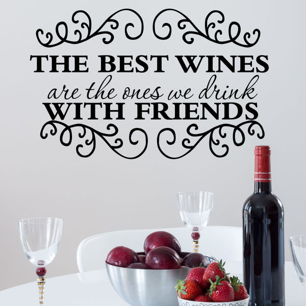 The Best Wines Are the Ones we Share Vinyl Wall Decal Sticker - Decor Designs Decals - 1