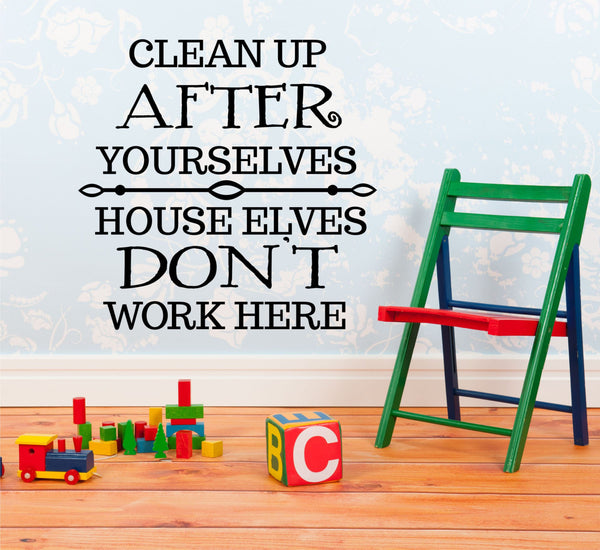 Clean Up After Yourselves Wall Decal - Decor Designs Decals - 1
