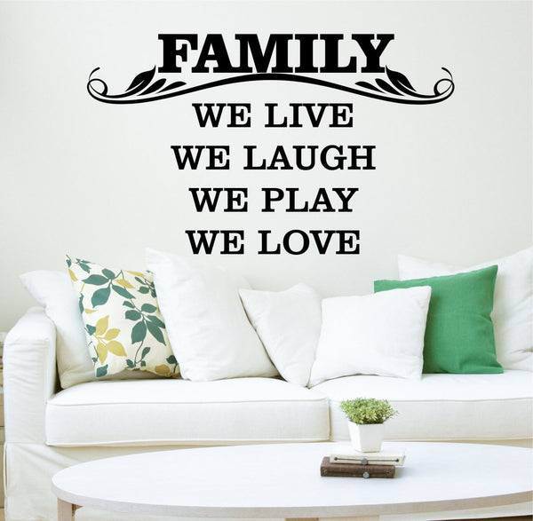 Family We Live We Laugh We Play We Love Vinyl Wall Decal Sticker - Decor Designs Decals - 1