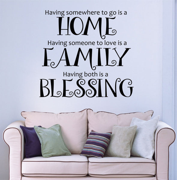 Having Somewhere To Go Is A Home Quote Vinyl Wall Decal Sticker - Decor Designs Decals - 1