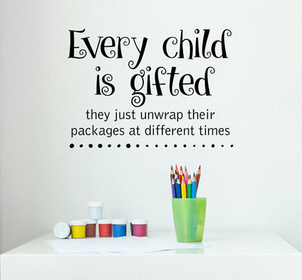 Every Child Is Gifted They Just Unwrap Their Packages At Different Times Quote  Sticker - Decor Designs Decals - 1