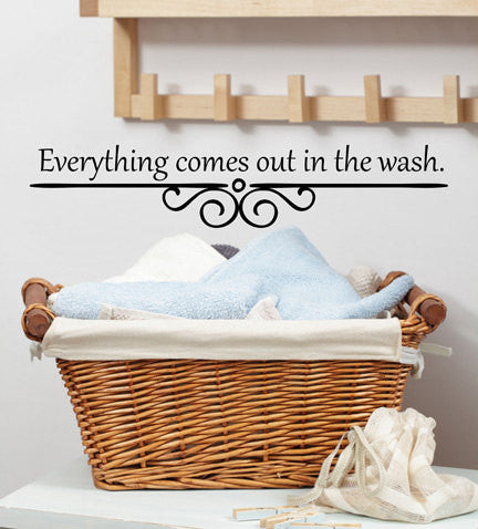 Everything Comes Out In The Wash Quote Sticker Vinyl Wall Decal Sticker - Decor Designs Decals - 1