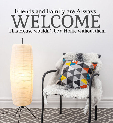 Friends And Family Are Always Welcome Wall Quote Vinyl Wall Decals Wall Stickers - Decor Designs Decals - 1