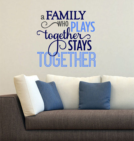 A Family Who Plays Wall Decal  - Decor Designs Decals - 1