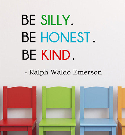 Be Silly Be Honest Be Kind Wall Decal