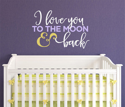 I Love You To The Moon And Back Quote  Sticker Vinyl Wall Decal Sticker - Decor Designs Decals - 1