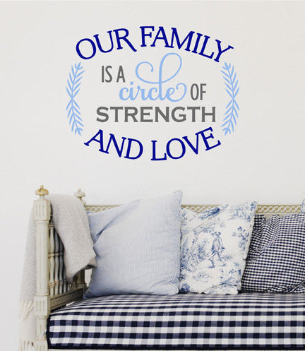 Our Family Is A Circle Of Strength And Love Quote  Sticker Vinyl Wall Decal Sticker - Decor Designs Decals - 1