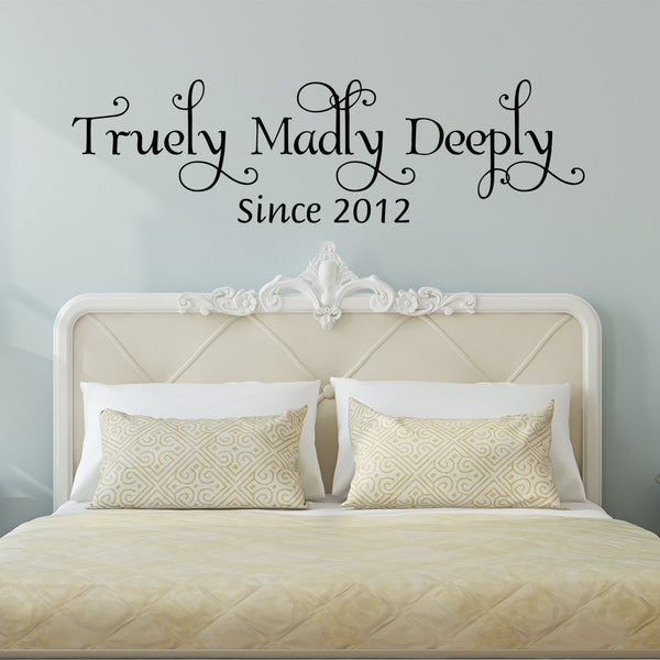 Truly Madly Deeply Wall Decal- by Decor Designs Decals, Bedroom Wall Decal - Bedroom Decor - Bedroom Wall Decor-Master Bedroom Decor- Bedroom Decal- Wedding Date CB2 - Decor Designs Decals - 1
