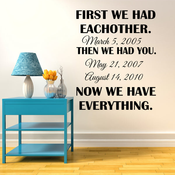 First We Had Each Other Custom Wall Quote Wall Words Vinyl Wall Decals Sticker - Decor Designs Decals - 1