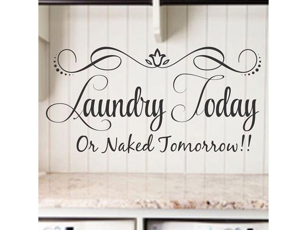 Laundry Today, Or Naked Tomorrow! Laundry Room Decor Laundry Quote Vinyl Wall Decal Stickers - Decor Designs Decals - 1