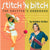 Stitch'n Bitch: The Knitters Handbook